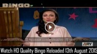 Bingo Reloaded 13th August 2015