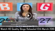Bingo Reloaded 12th March 2016