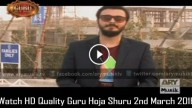Guru Hoja Shuru 2nd March 2016