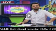 Kismat Connection 6th March 2016