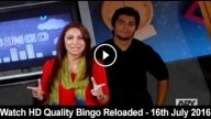 Bingo Reloaded 16th July 2016
