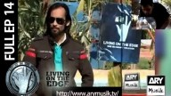 LIVING ON THE EDGE | 'Full Episode 14′ | ARY Musik
