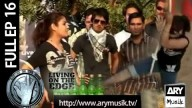 LIVING ON THE EDGE | 'Full Episode 16 | ARY Musik