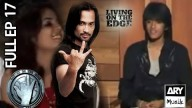 LIVING ON THE EDGE | 'Full Episode 17 | ARY Musik