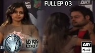 LIVING ON THE EDGE | 'Full Episode 03′ | ARY Musik