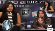 LIVING ON THE EDGE | 'Full Episode 02′ | ARY Musik