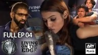 LIVING ON THE EDGE | 'Full Episode 04′ | ARY Musik