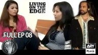 LIVING ON THE EDGE | 'Full Episode 08′ | ARY Musik